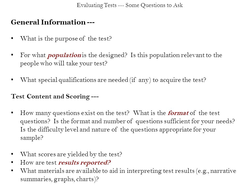General Information --- What is the purpose of the test.