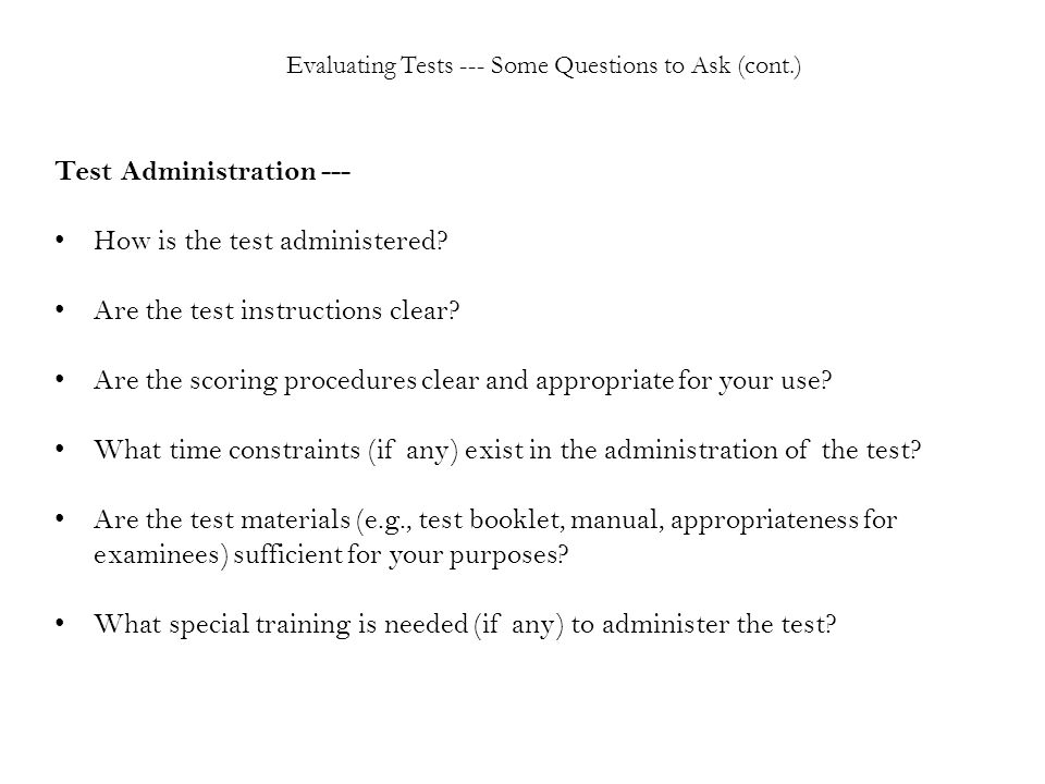 Test Administration --- How is the test administered.