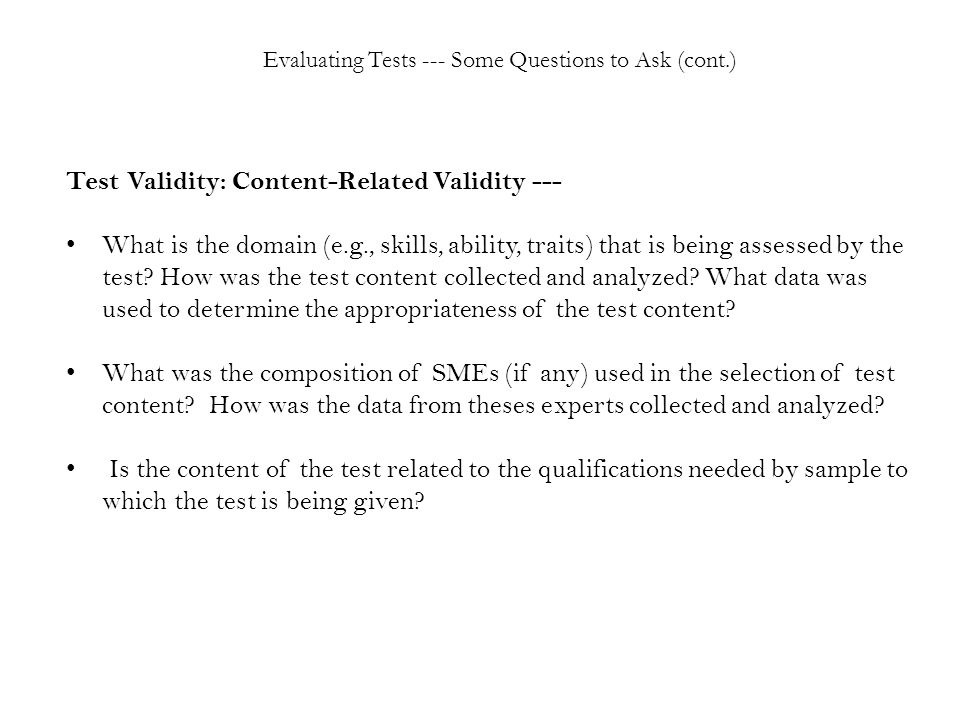 Test Validity: Content-Related Validity --- What is the domain (e.g., skills, ability, traits) that is being assessed by the test.