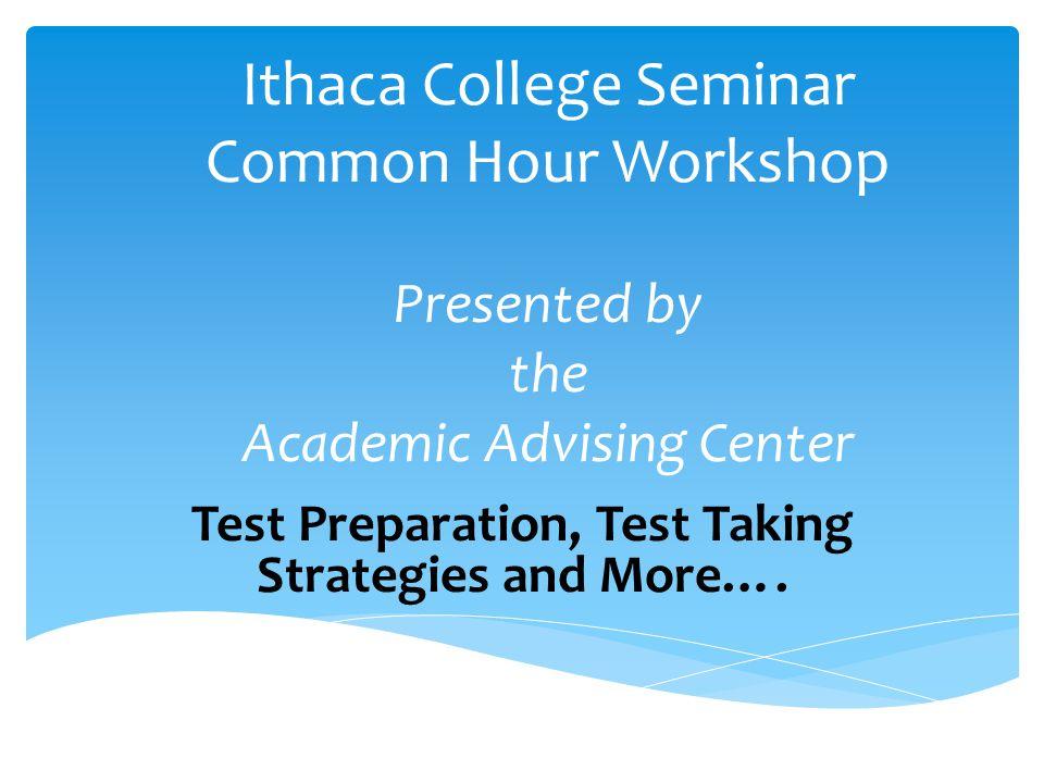 Academic Advising Center www.ithaca.edu/advising www.ithaca.edu/advising