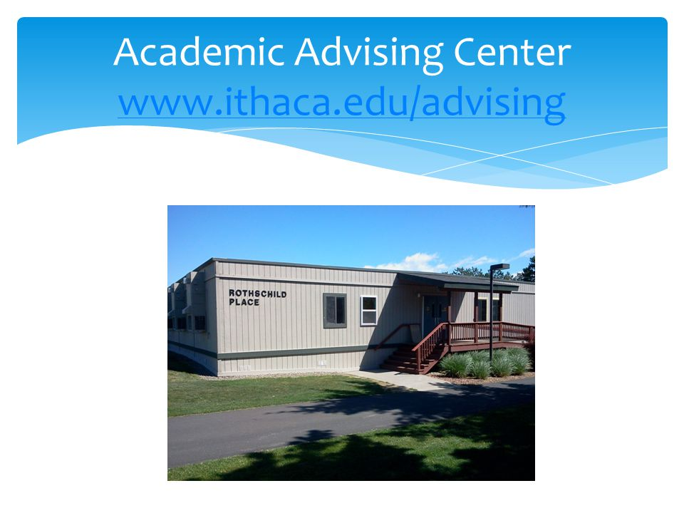Academic Advising Center www.ithaca.edu/advising www.ithaca.edu/advising