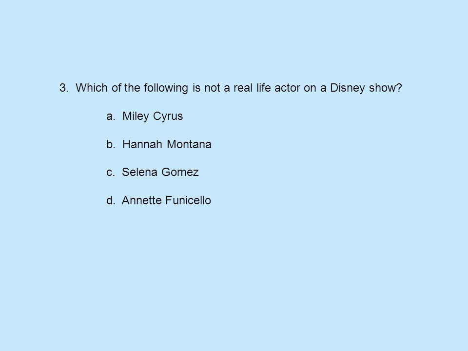 3. Which of the following is not a real life actor on a Disney show.