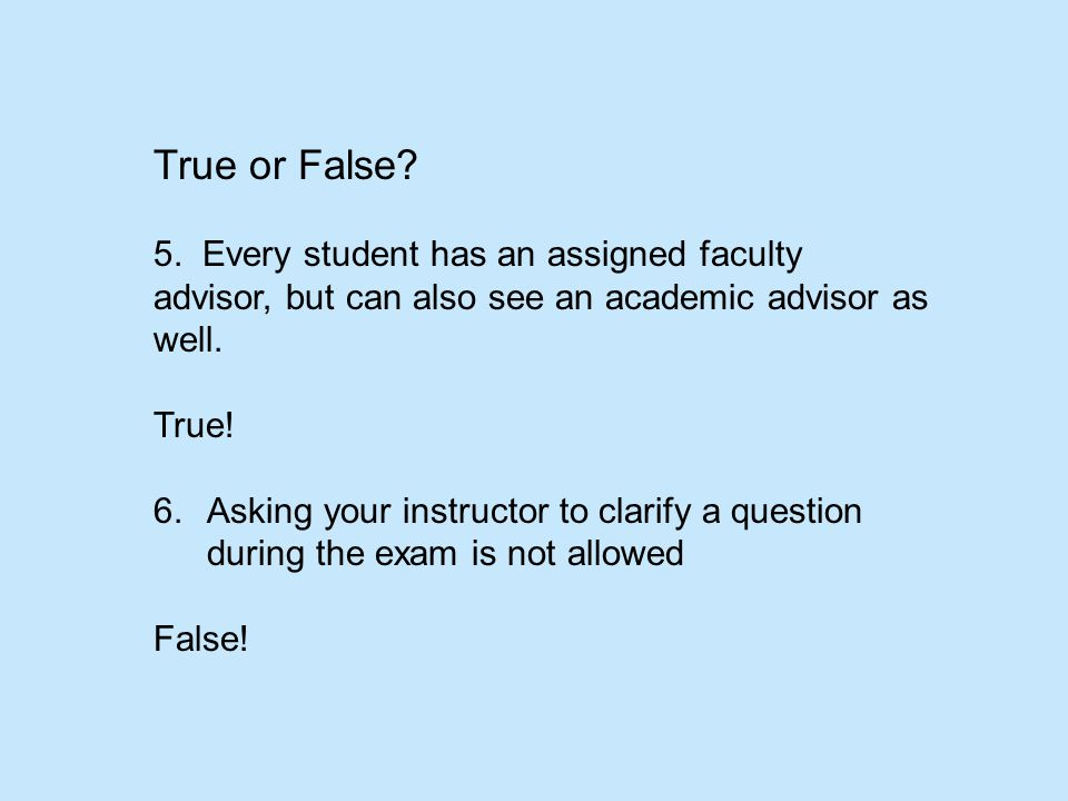 True or False. 5.