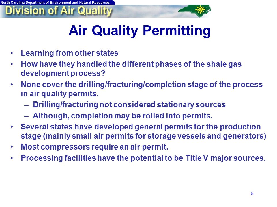 7 Air Quality Permitting of Shale Gas Activities in other States *Typical equipment subject to permitting after the initial drilling and fracking phase includes: engines, tanks, and separators at well site; mid – stream compressor operations; dehydrators, pneumatic controllers, equipment leaks, and sweetening units at processing sites.