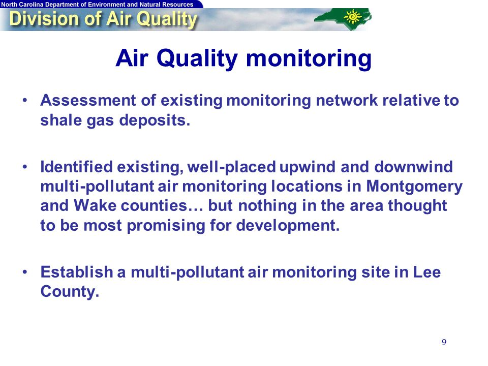 9 Air Quality monitoring Assessment of existing monitoring network relative to shale gas deposits.