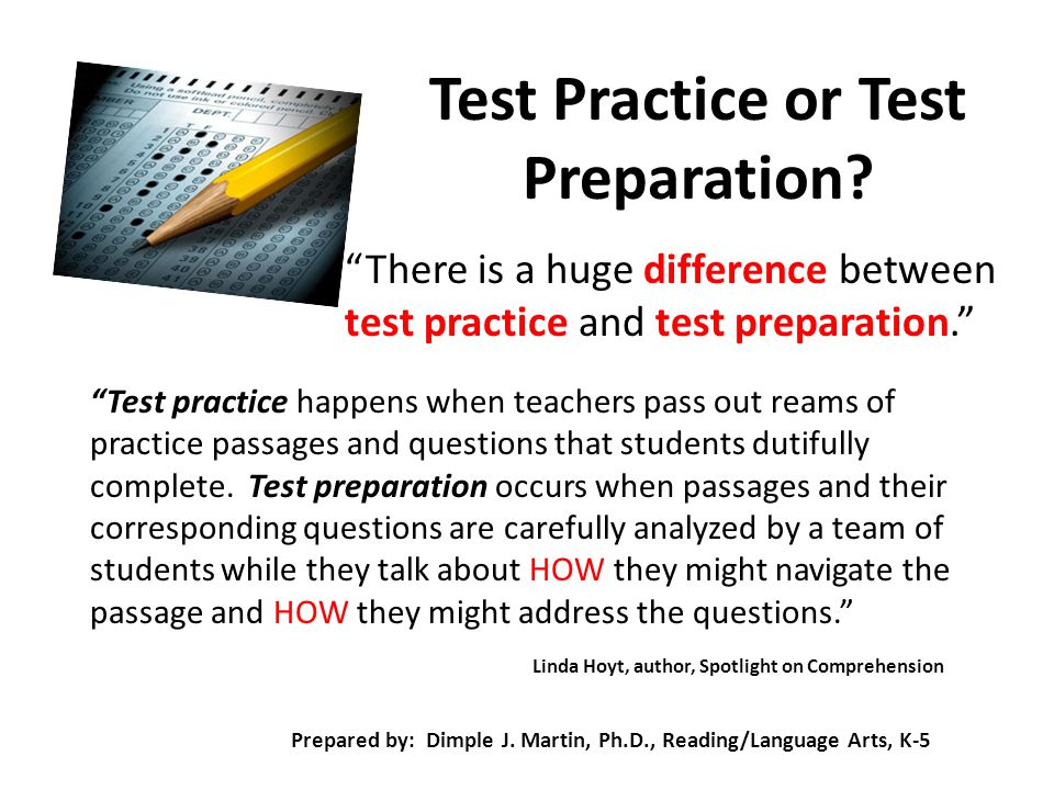 """Test Practice or Test Preparation? """"There is a huge difference between test practice and test preparation."""" """"Test practice happens when teachers pass"""