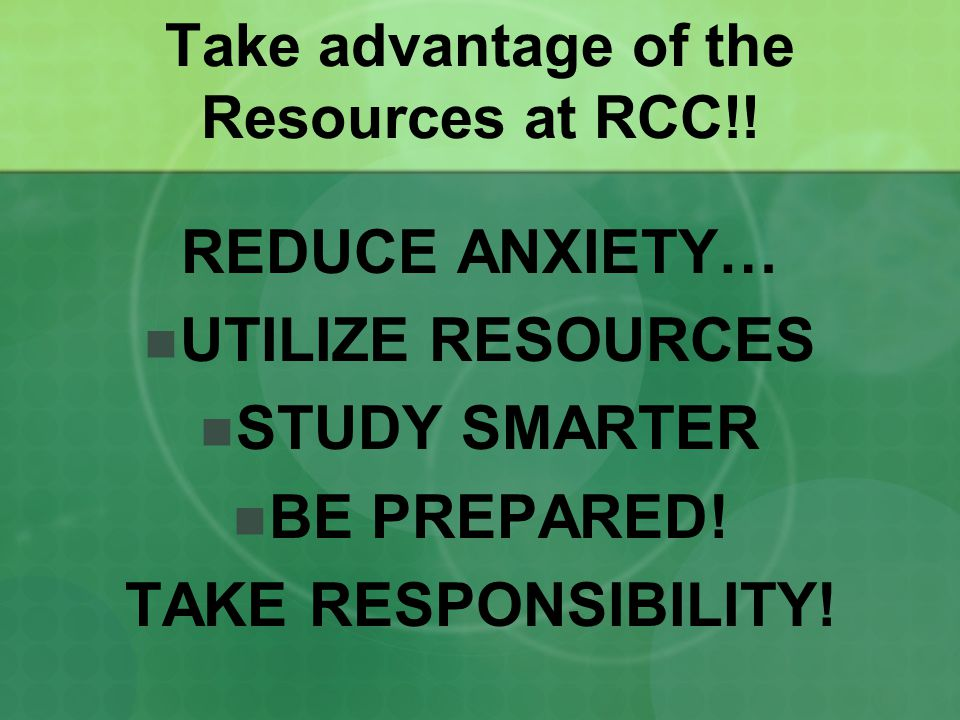 Take advantage of the Resources at RCC!.