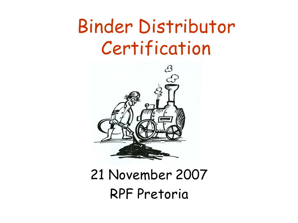 Binder Distributor Certification 21 November 2007 RPF Pretoria