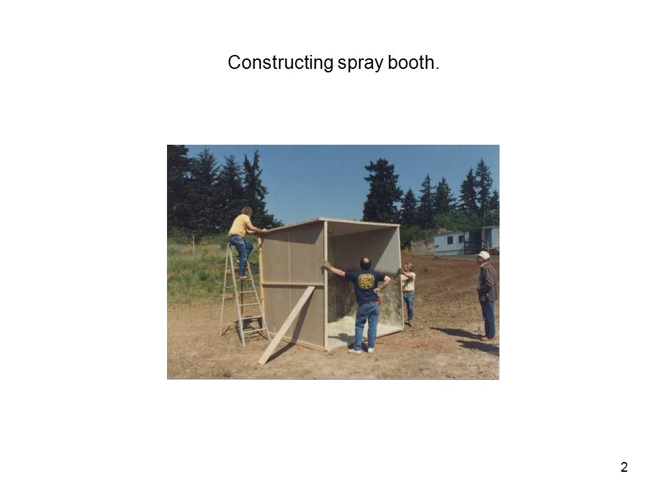 2 Constructing spray booth.