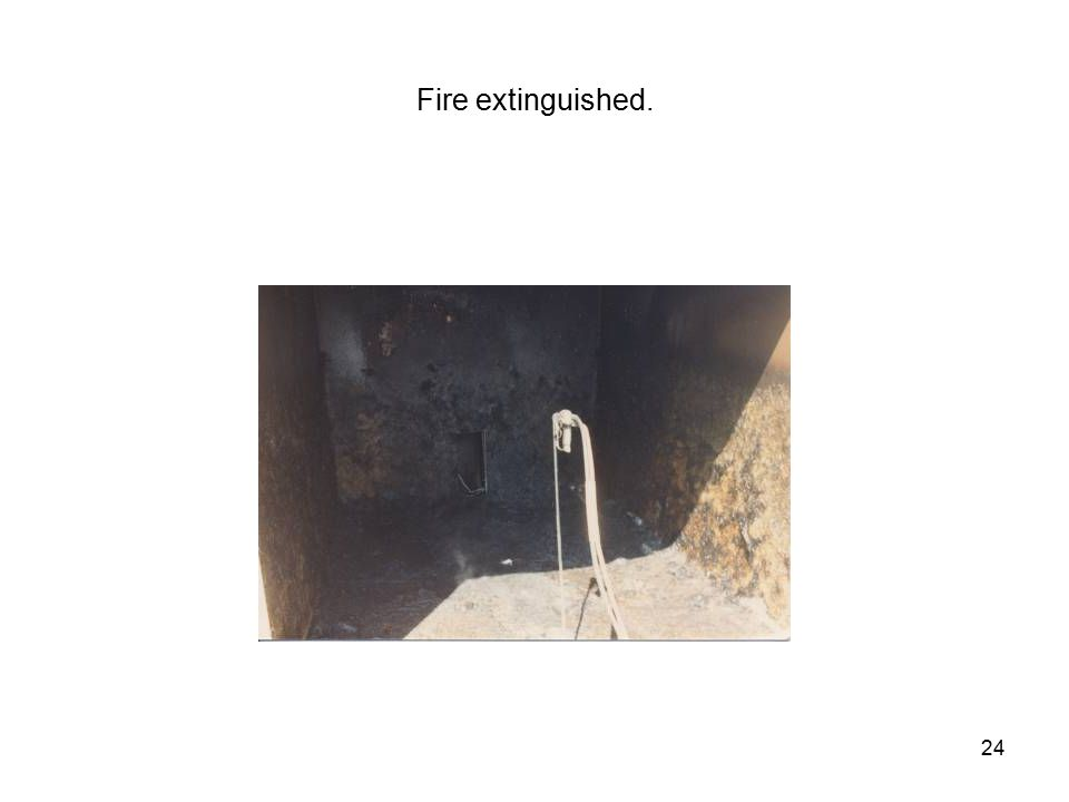 24 Fire extinguished.