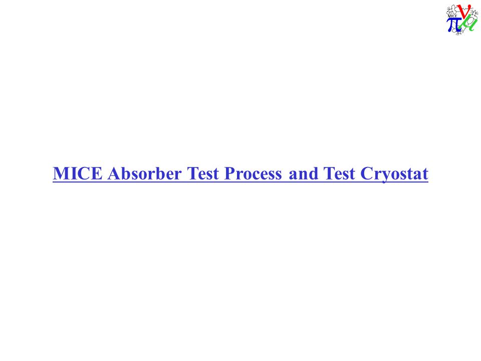 MICE Absorber Test Process and Test Cryostat