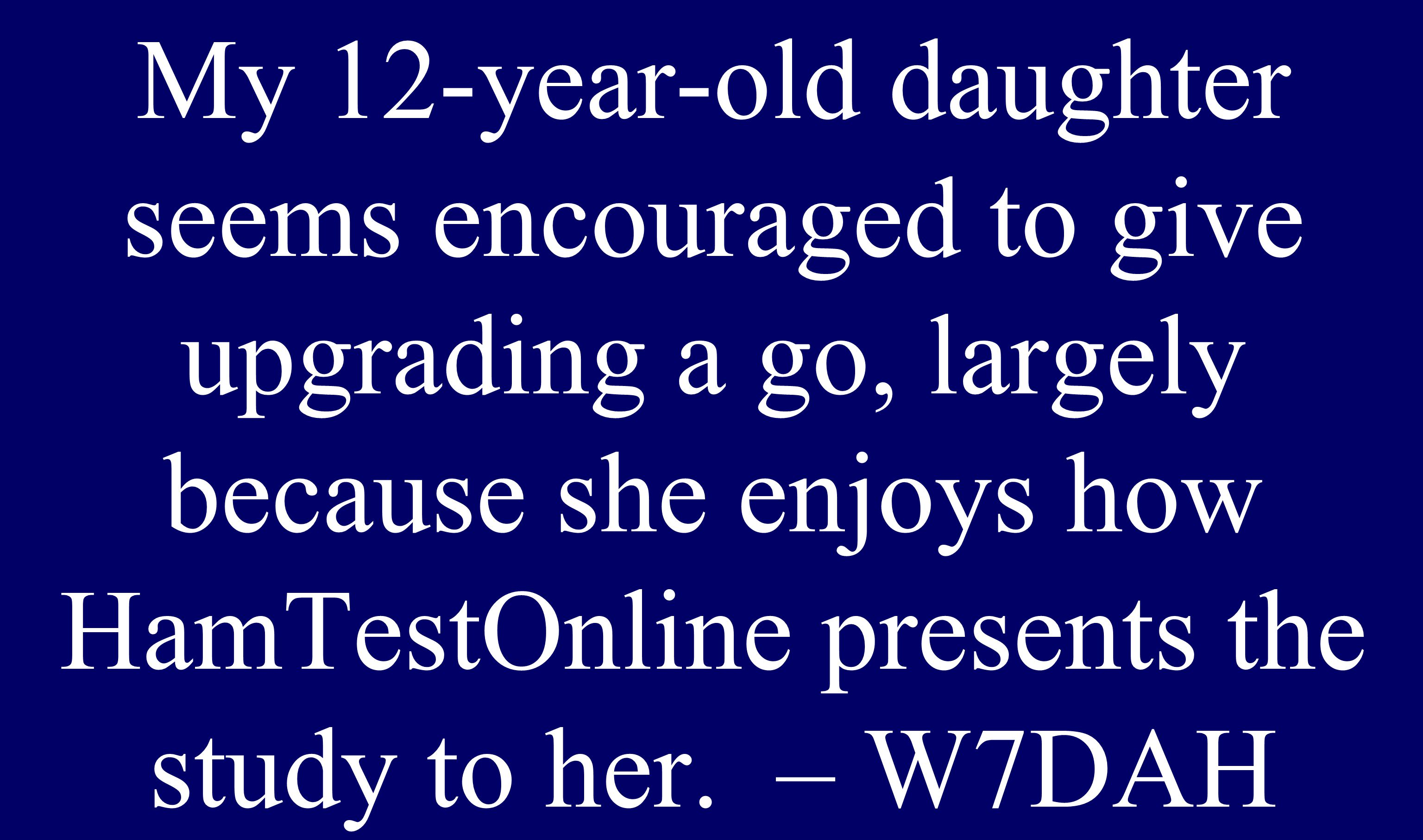 You're never too young... My 12-year-old daughter seems encouraged to give upgrading a go, largely because she enjoys how HamTestOnline presents the s