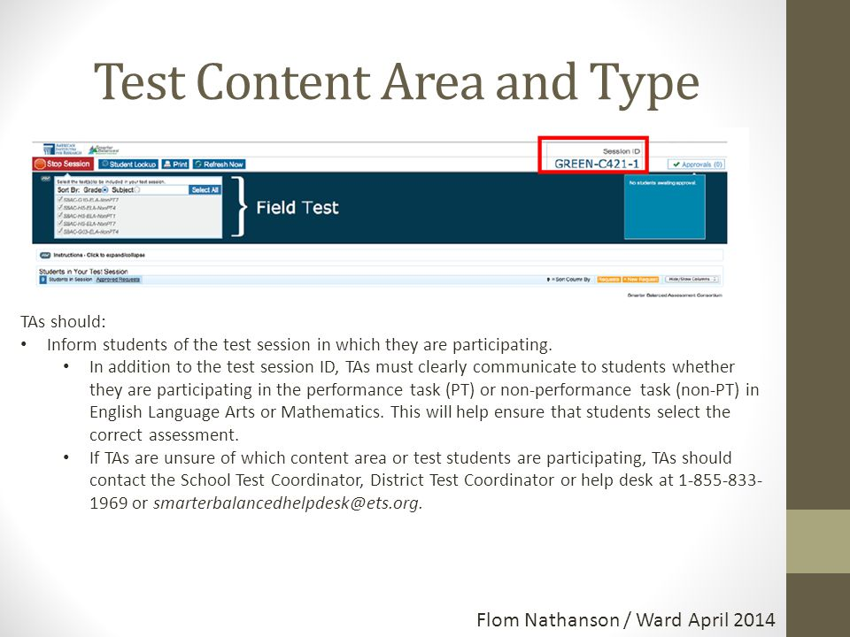 Test Content Area and Type TAs should: Inform students of the test session in which they are participating.