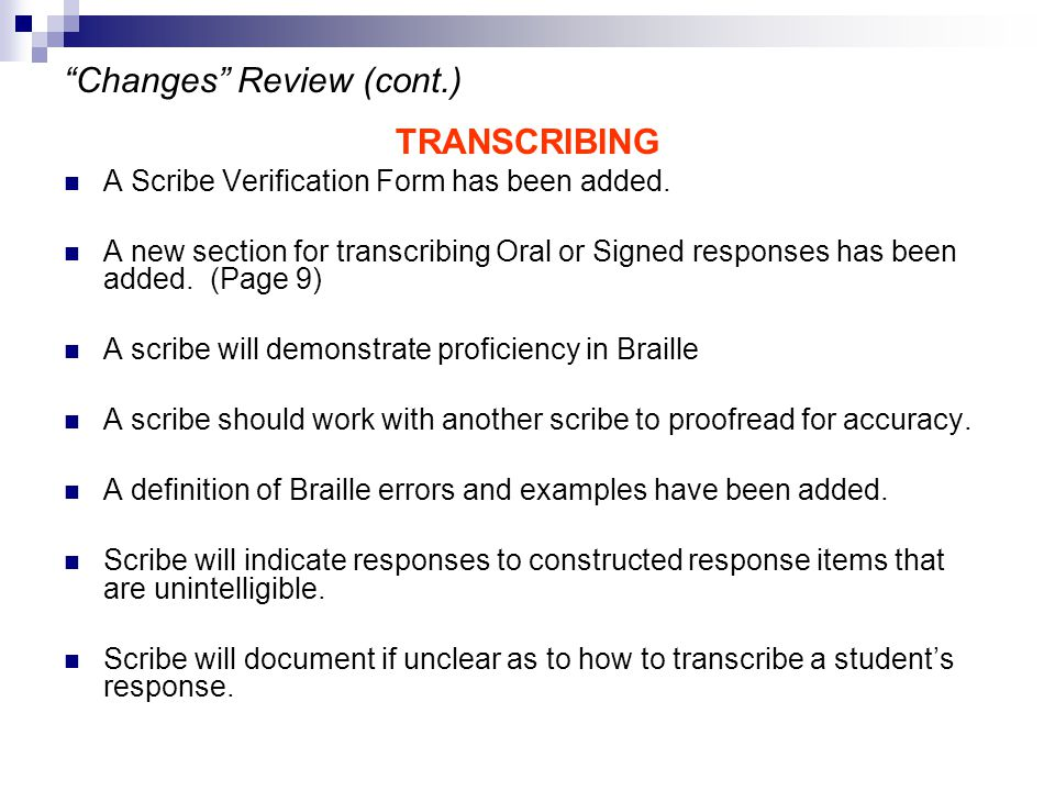 Changes Review (cont.) TRANSCRIBING A Scribe Verification Form has been added.