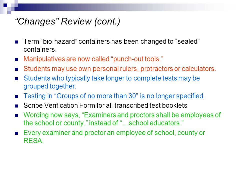 """Changes"" Review (cont.) Term ""bio-hazard"" containers has been changed to ""sealed"" containers. Manipulatives are now called ""punch-out tools."" Student"