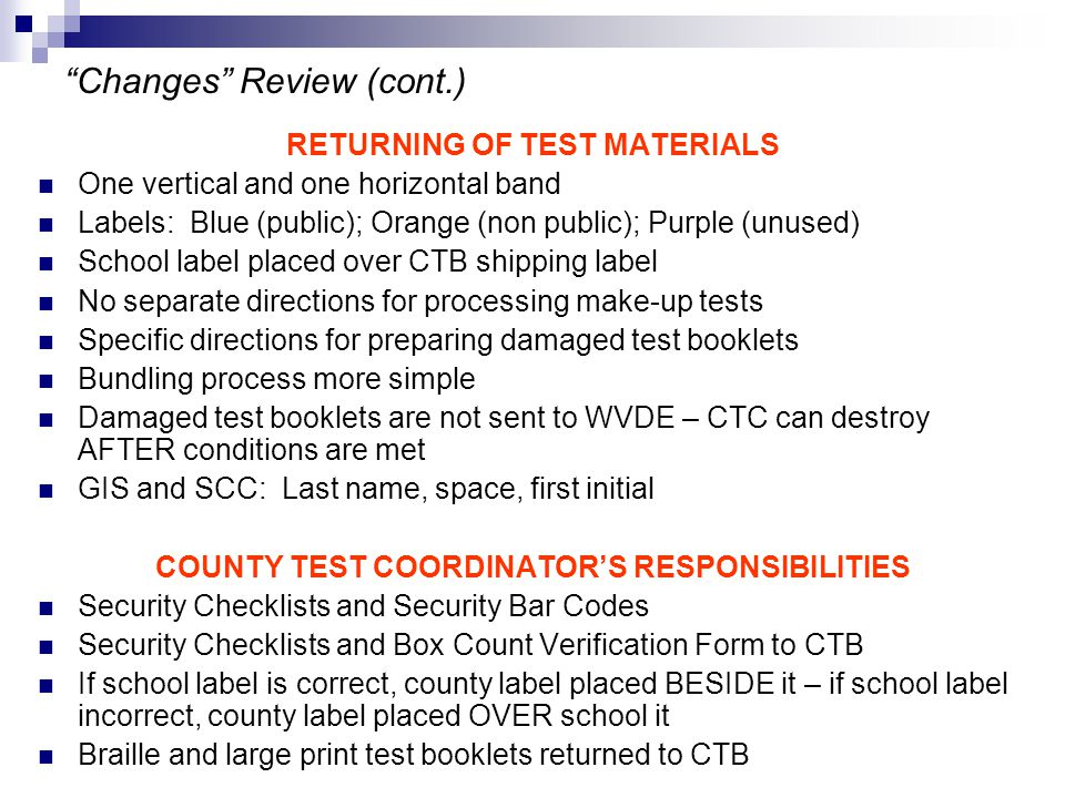 """Changes"" Review (cont.) RETURNING OF TEST MATERIALS One vertical and one horizontal band Labels: Blue (public); Orange (non public); Purple (unused)"