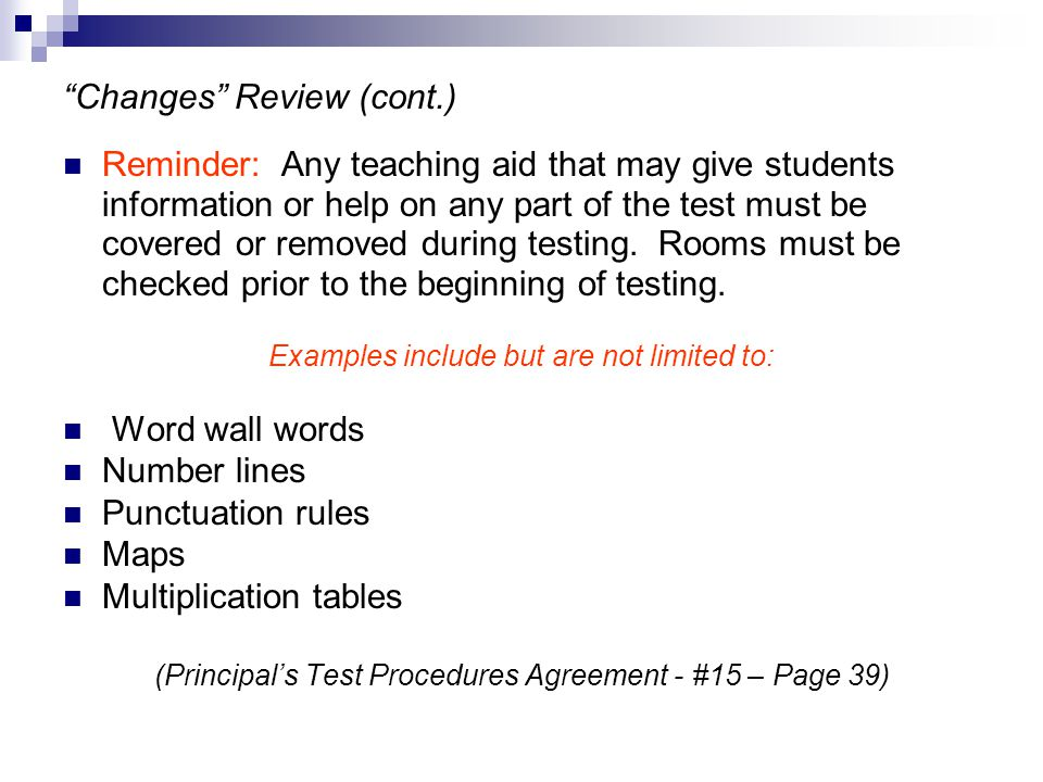"""Changes"" Review (cont.) Reminder: Any teaching aid that may give students information or help on any part of the test must be covered or removed duri"