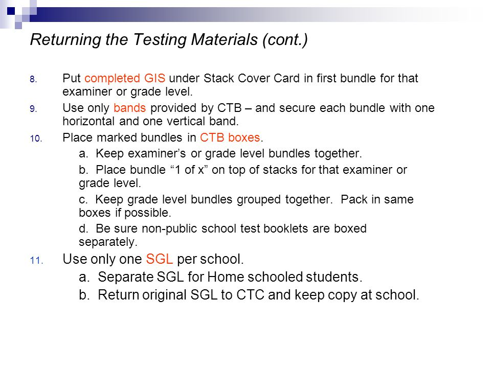Returning the Testing Materials (cont.) 8.