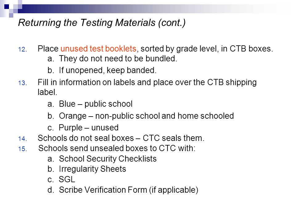 Returning the Testing Materials (cont.) REMINDERS…..