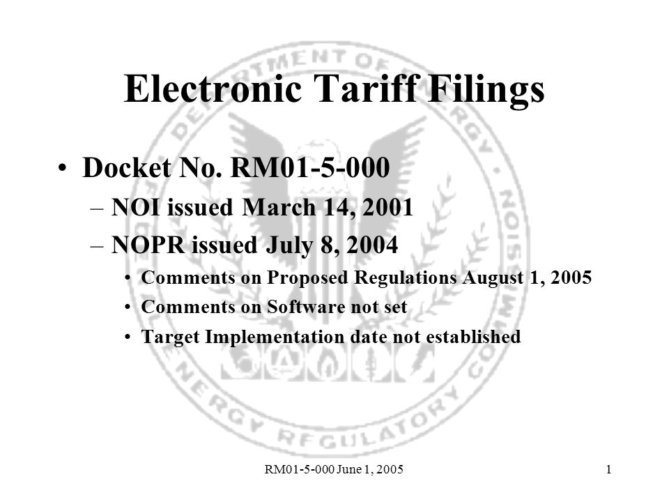 RM01-5-000 June 1, 20051 Electronic Tariff Filings Docket No.