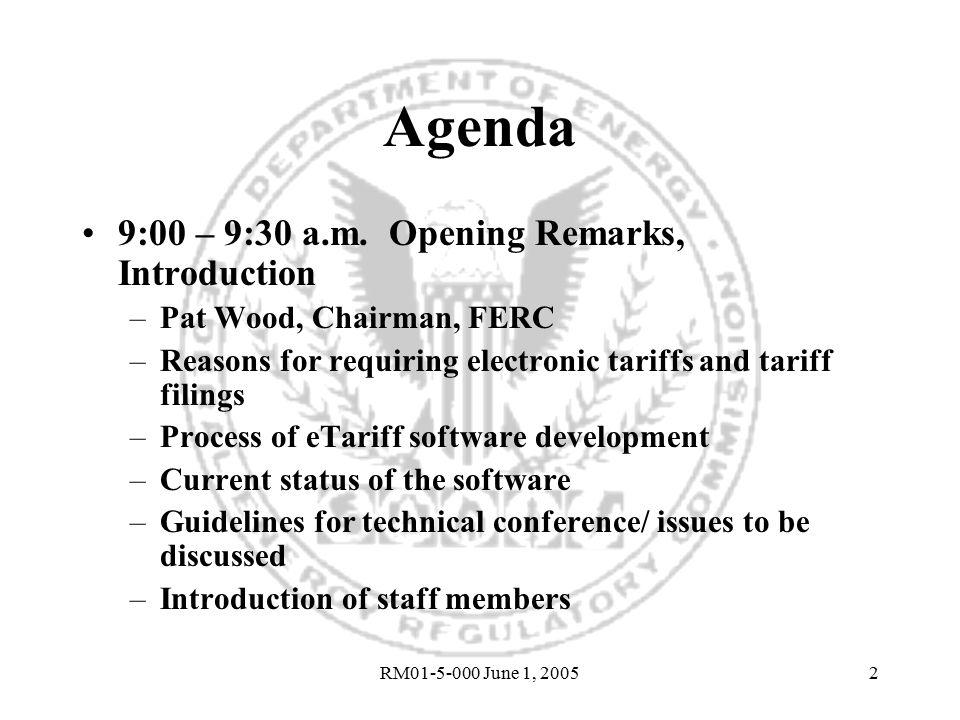 RM01-5-000 June 1, 20052 Agenda 9:00 – 9:30 a.m.