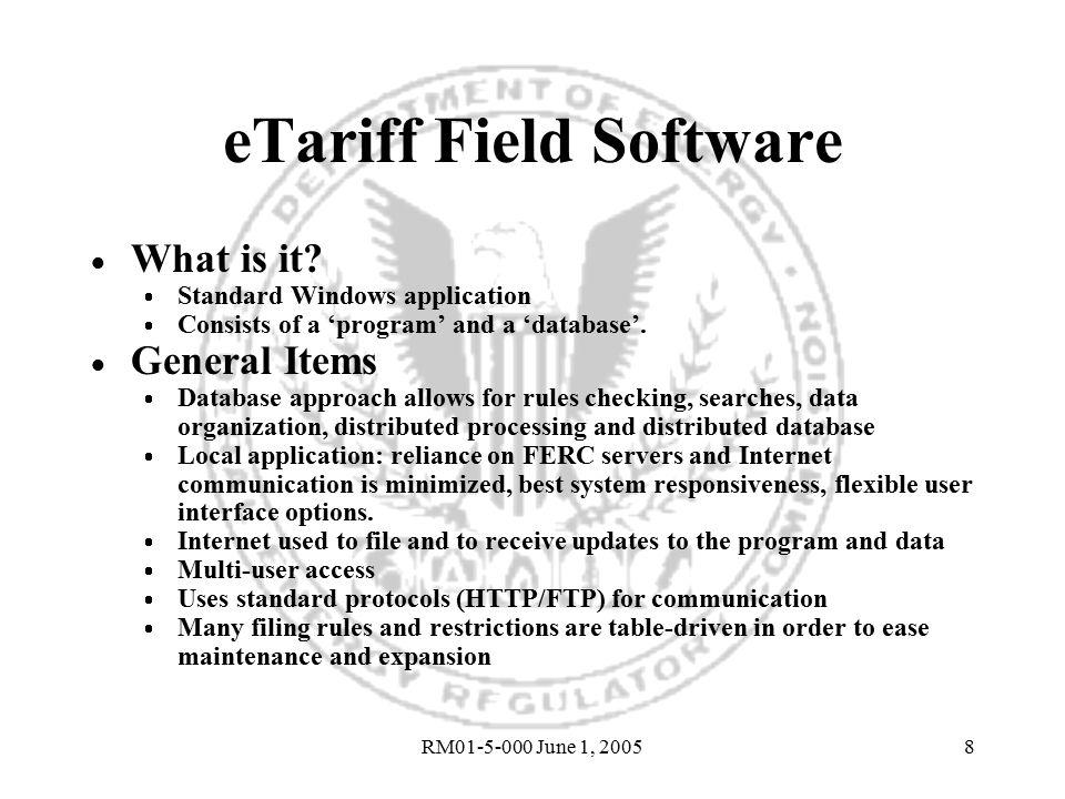 RM01-5-000 June 1, 20058 eTariff Field Software  What is it.