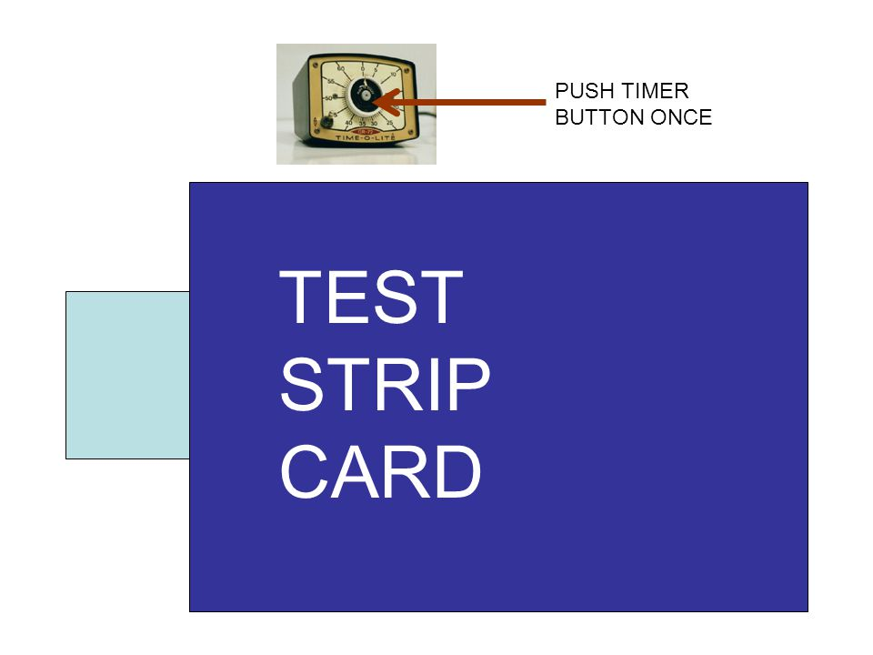 TEST STRIP CARD PUSH TIMER BUTTON ONCE