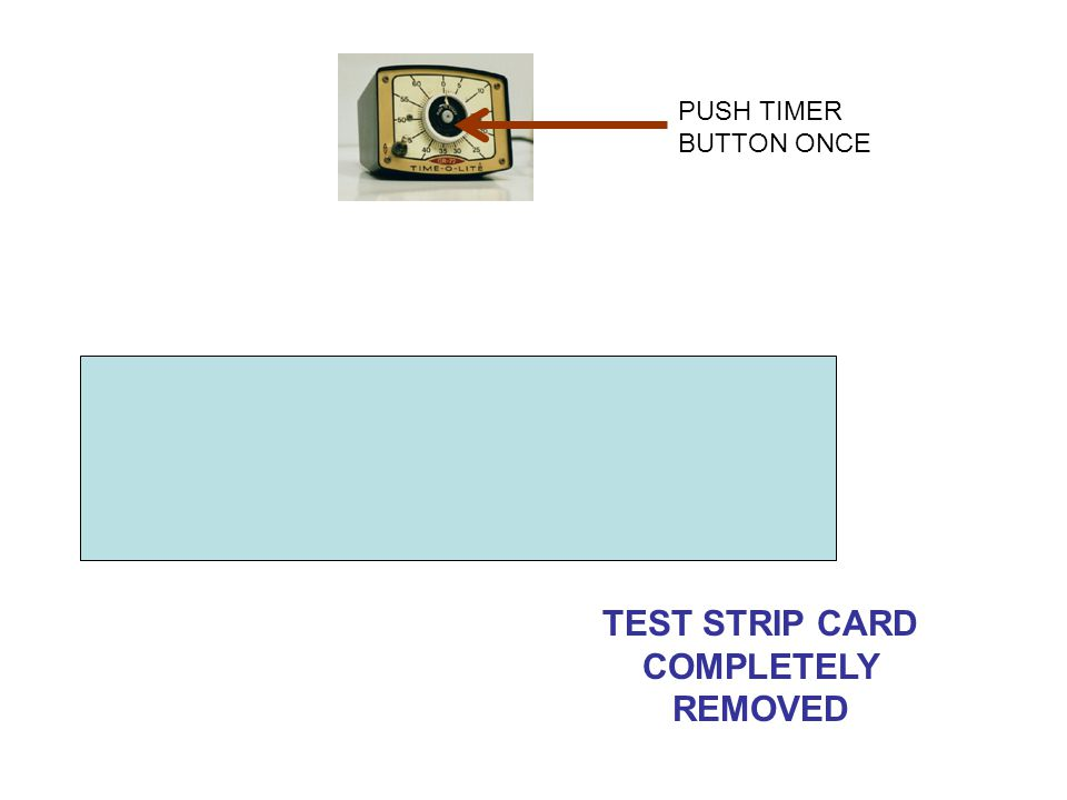 TEST STRIP CARD COMPLETELY REMOVED