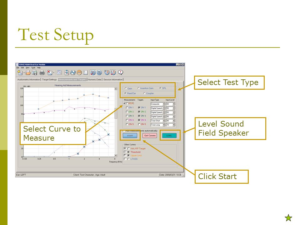 Test Setup Select Test Type Level Sound Field Speaker Select Curve to Measure Click Start
