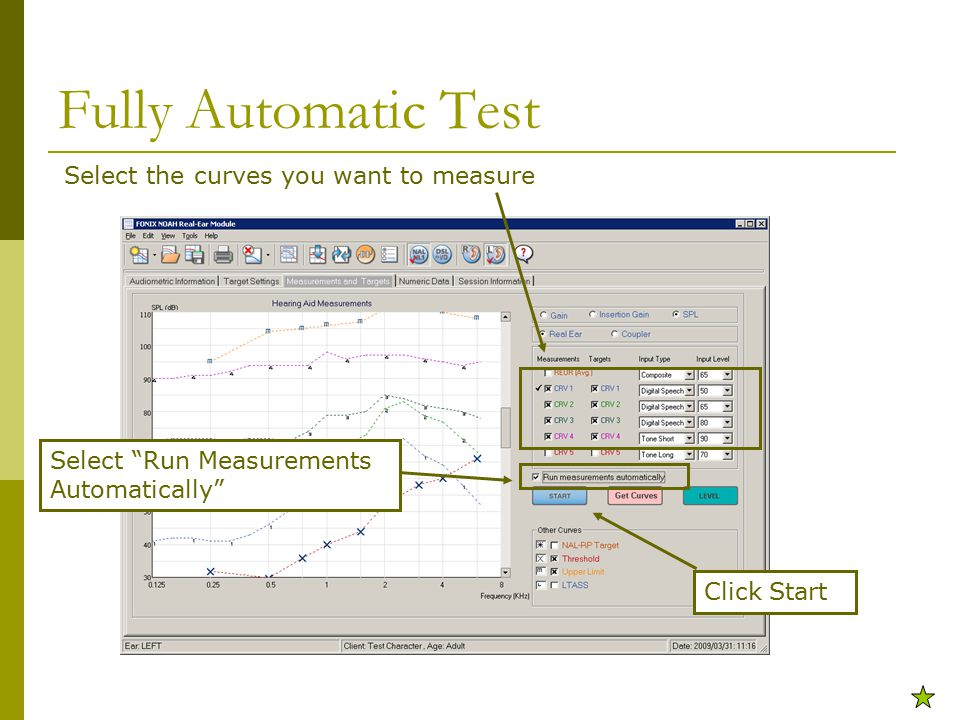 Fully Automatic Test Select the curves you want to measure Select Run Measurements Automatically Click Start