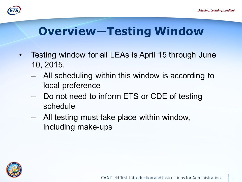 CAA Field Test Introduction and Instructions for Administration 36 Administering the Tests (Cont'd) Test Timeout (Due to Inactivity) As a security measure, test sessions are automatically logged off after 30 minutes of test inactivity.