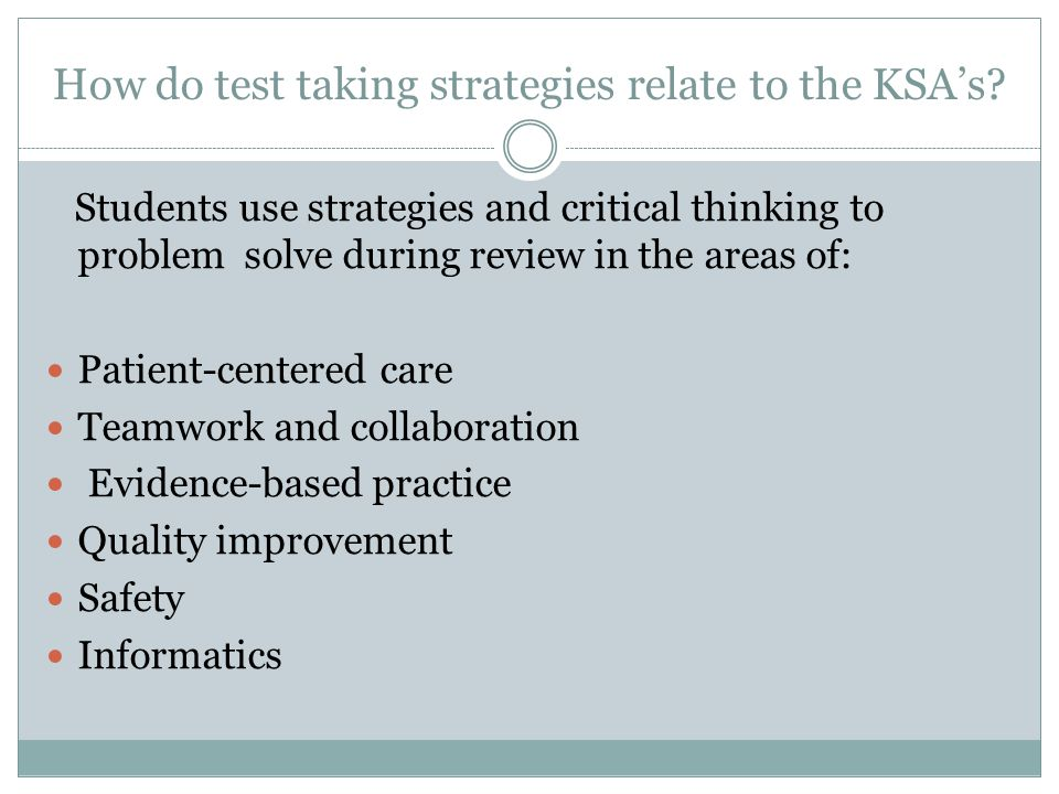 How do test taking strategies relate to the KSA's.