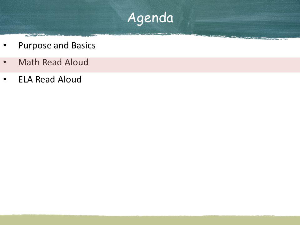 Agenda Purpose and Basics Math Read Aloud ELA Read Aloud