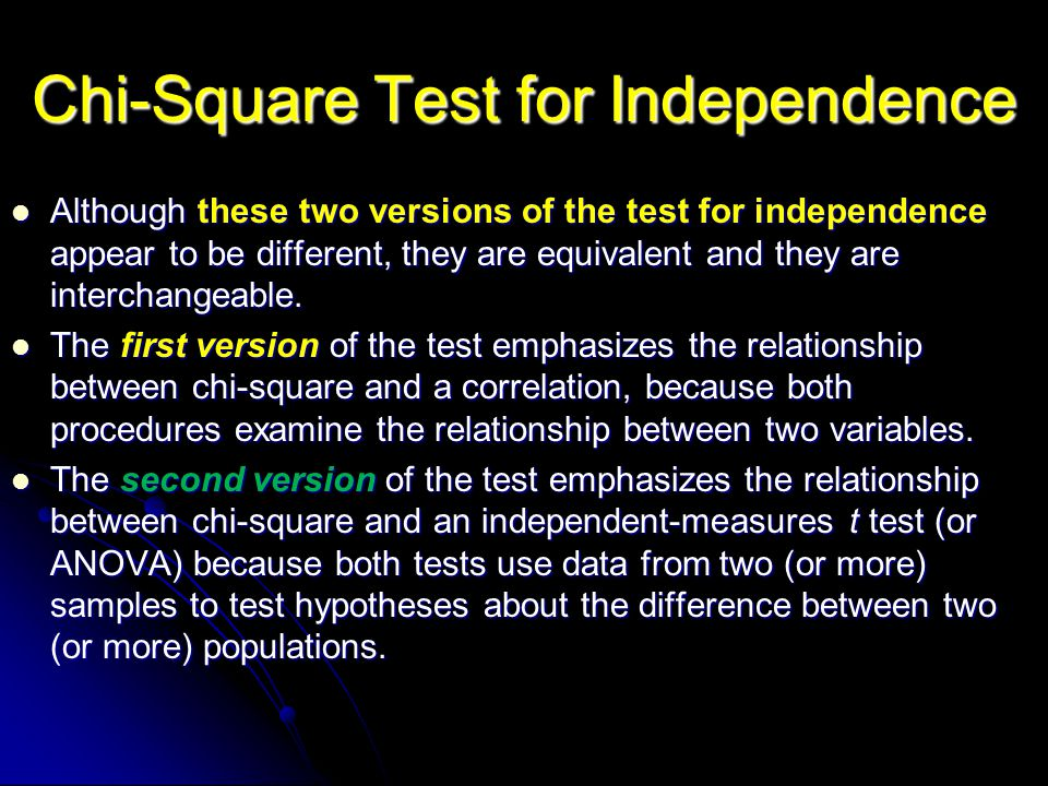 Chi-Square Test for Independence Although these two versions of the test for independence appear to be different, they are equivalent and they are interchangeable.