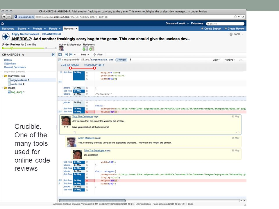 Code reviews Crucible. One of the many tools used for online code reviews
