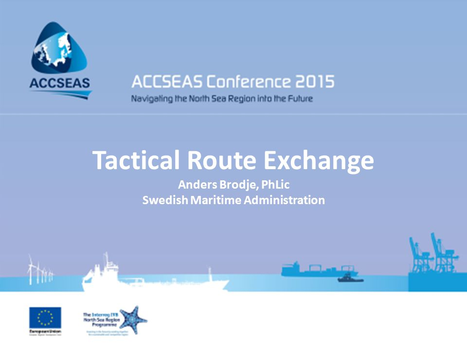 Tactical Route Exchange Anders Brodje, PhLic Swedish Maritime Administration