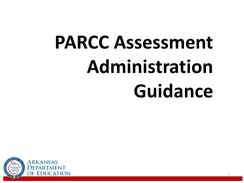 PARCC Assessment Administration Guidance 1