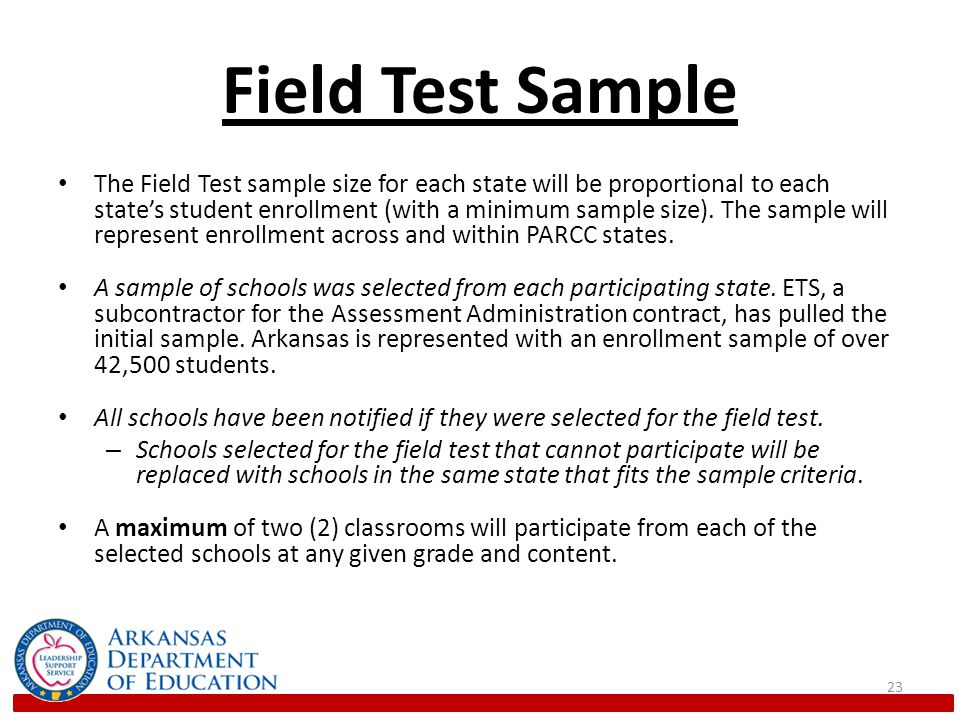 Field Test Sample The Field Test sample size for each state will be proportional to each state's student enrollment (with a minimum sample size).