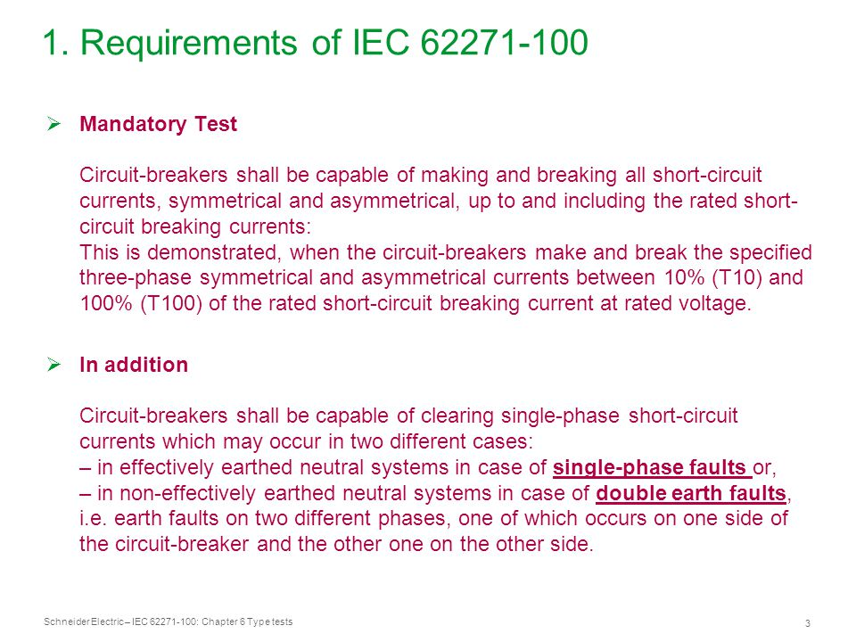 Schneider Electric – IEC 62271-100: Chapter 6 Type tests 3 1.