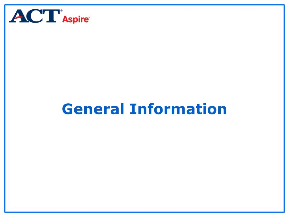Manually Updating Student Basic Information Click Edit to update Basic Information, then Save 55ACT Aspire Portal Overview