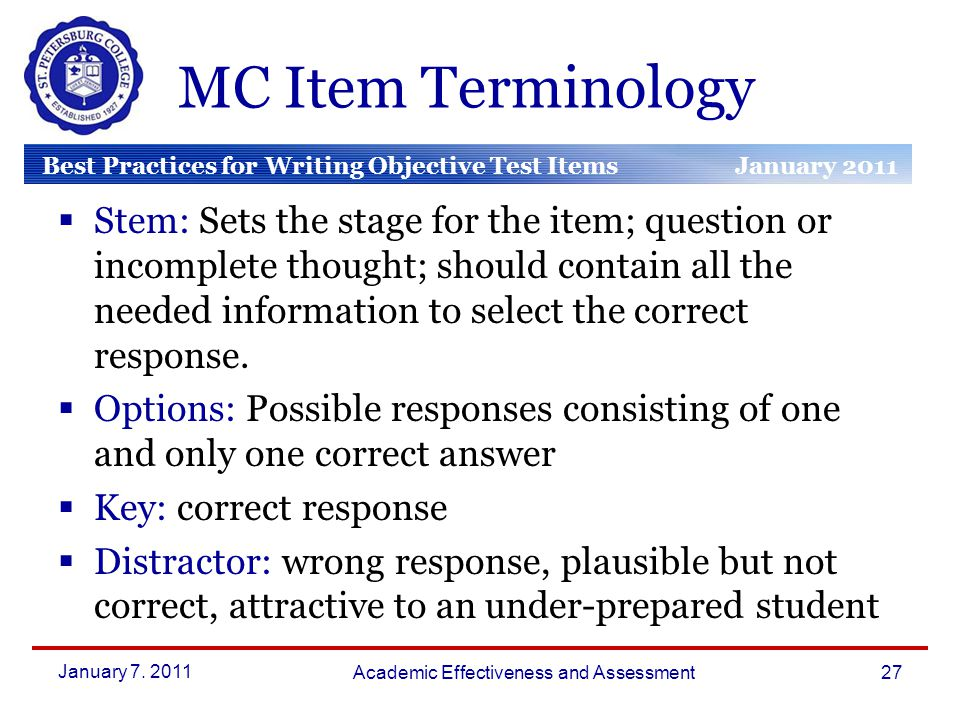 Best Practices for Writing Objective Test Items January 2011 March 2010 January 2010 January 7.