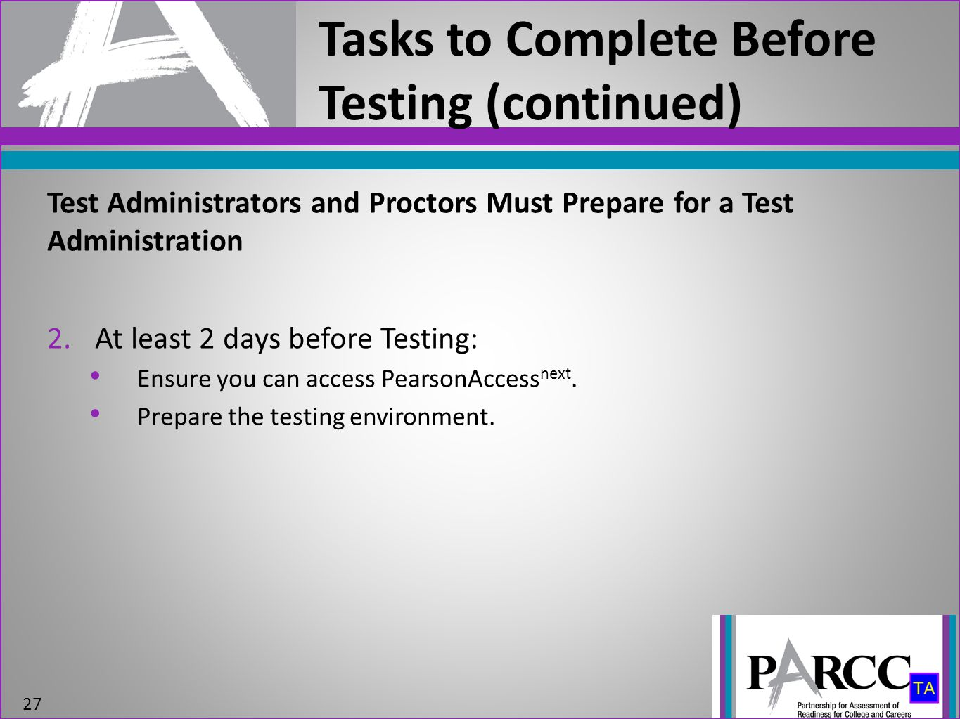2.At least 2 days before Testing: Ensure you can access PearsonAccess next.