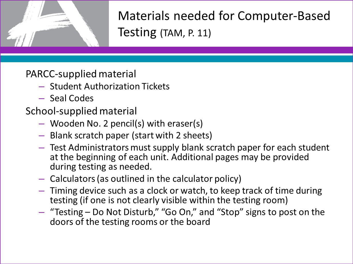 Materials needed for Computer-Based Testing (TAM, P.