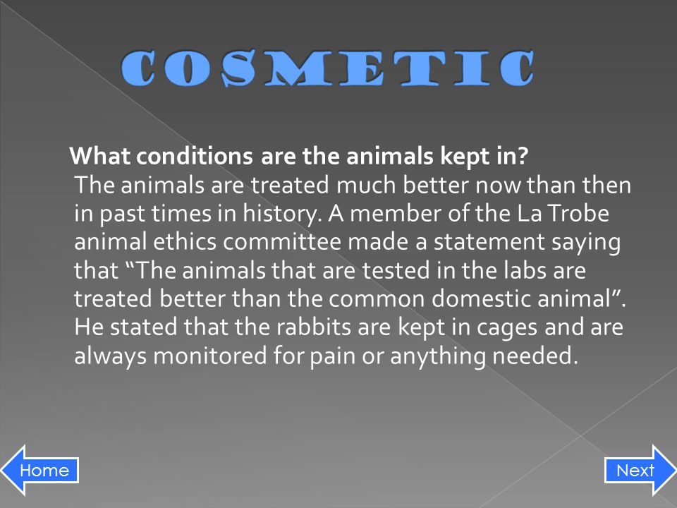 What conditions are the animals kept in.