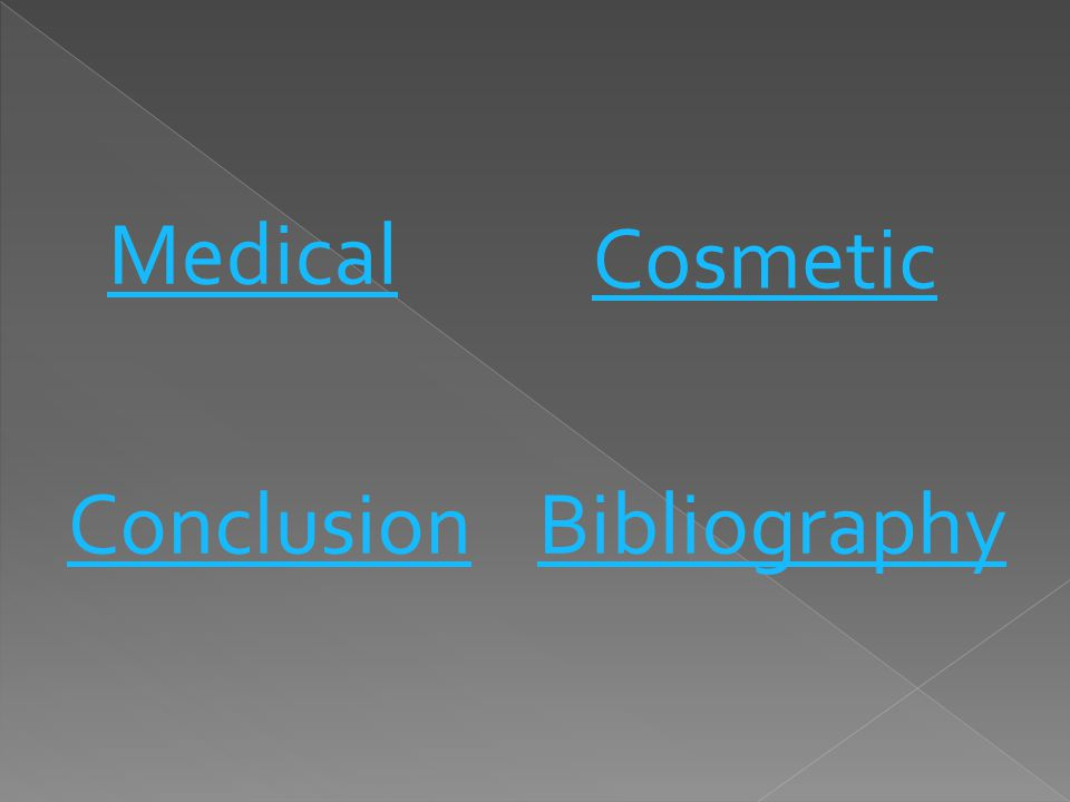 Medical Cosmetic ConclusionBibliography