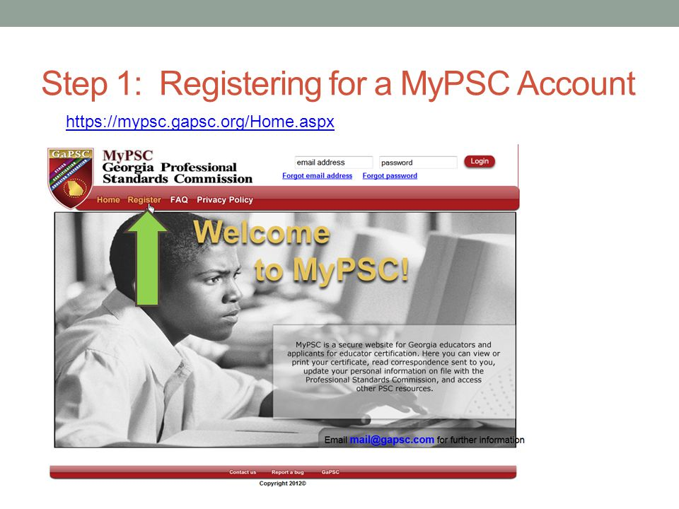 Step 1: Registering for a MyPSC Account Be sure you use the full name on your valid id card.