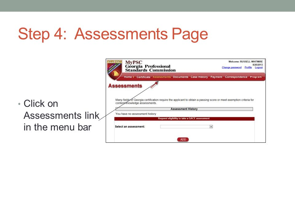 Step 4: Assessments Page Click on Assessments link in the menu bar