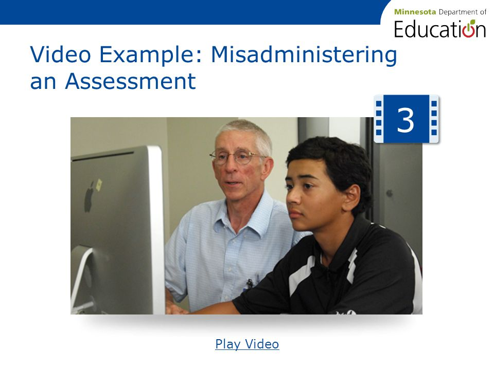 Video Example: Misadministering an Assessment Play Video 3
