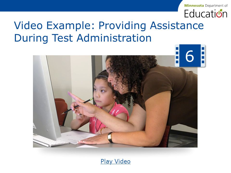 Video Example: Providing Assistance During Test Administration Play Video 6