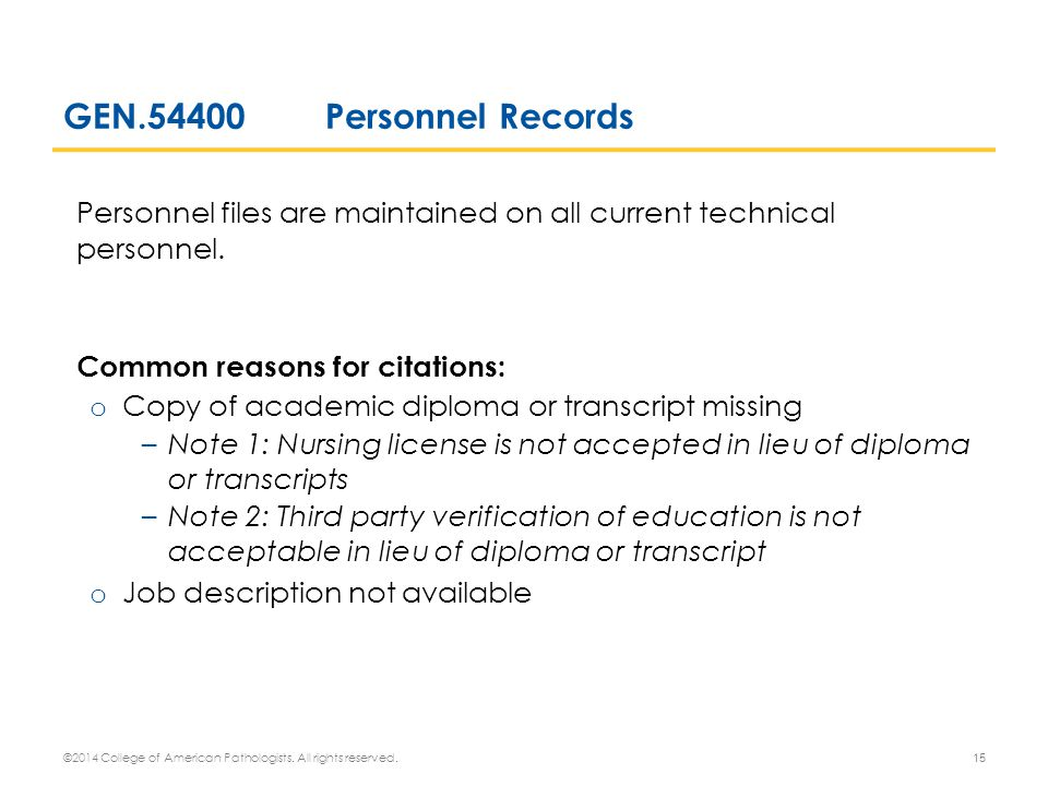 GEN.54400Personnel Records Personnel files are maintained on all current technical personnel. Common reasons for citations: o Copy of academic diploma